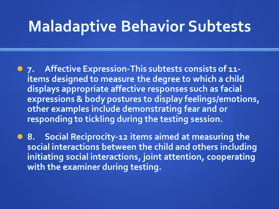 Maladaptive Behavior Subtests
