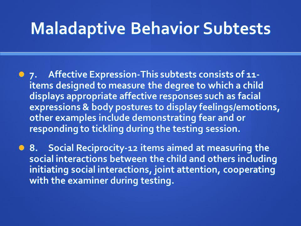 Maladaptive Behavior Subtests
