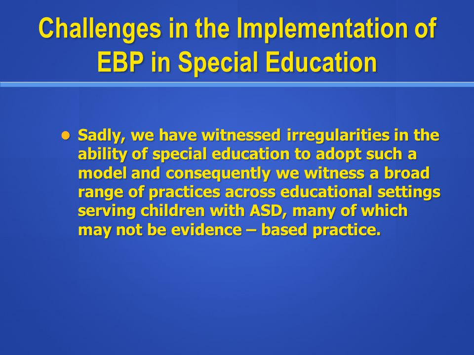 Challenges in the Implementation of EBP in Special Education
