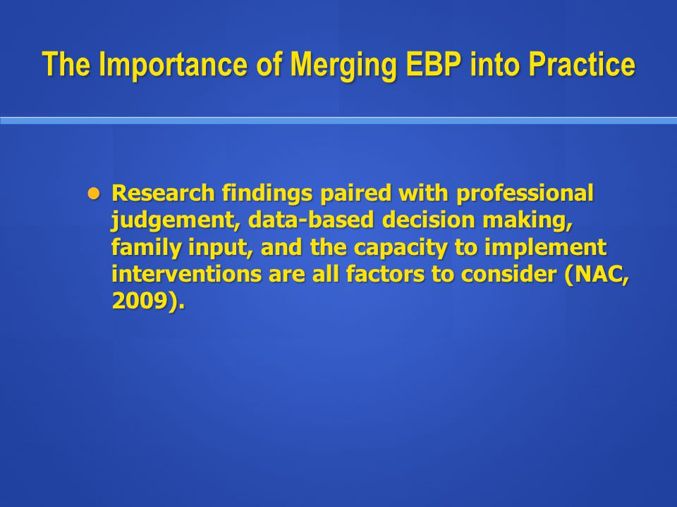 The Importance of Merging EBP into Practice