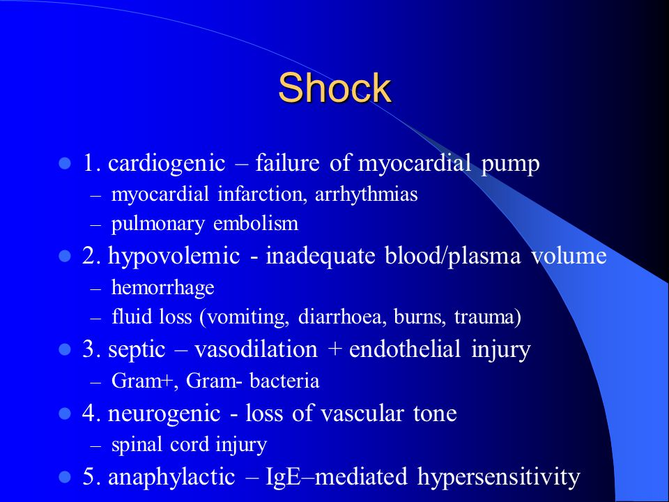 Shock 1. cardiogenic – failure of myocardial pump