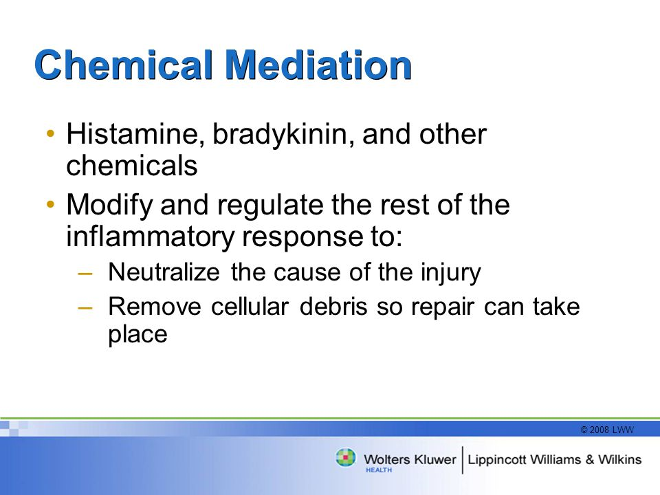 Chemical Mediation Histamine, bradykinin, and other chemicals