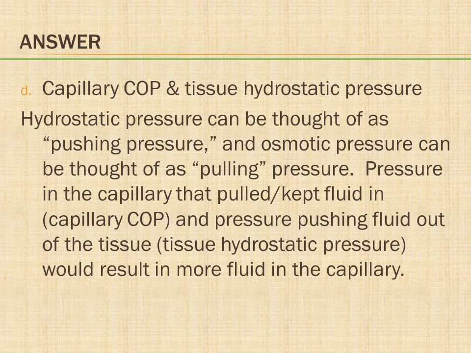 Answer Capillary COP & tissue hydrostatic pressure.