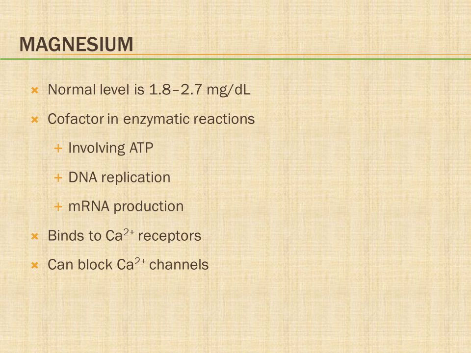 Magnesium Normal level is 1.8–2.7 mg/dL