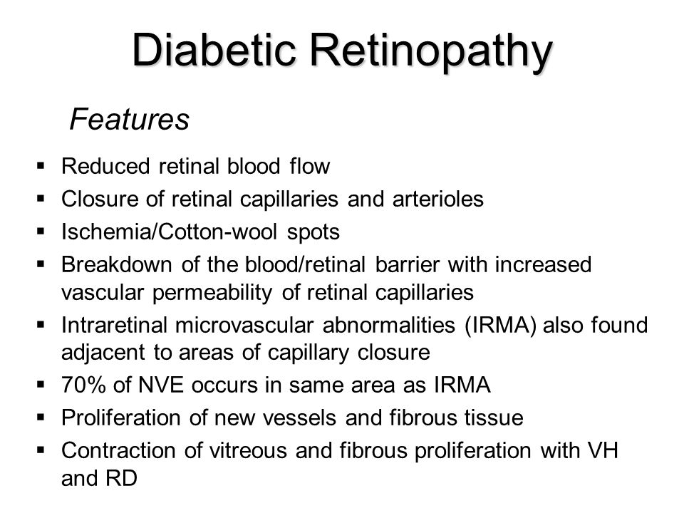 Diabetic Retinopathy Features Reduced retinal blood flow