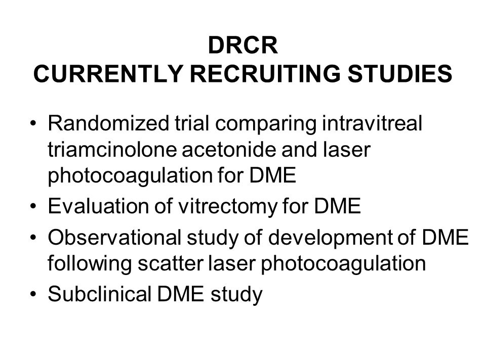 DRCR CURRENTLY RECRUITING STUDIES