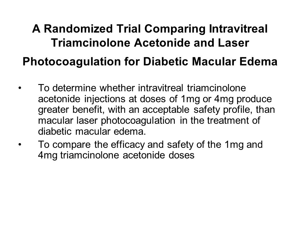 A Randomized Trial Comparing Intravitreal Triamcinolone Acetonide and Laser Photocoagulation for Diabetic Macular Edema