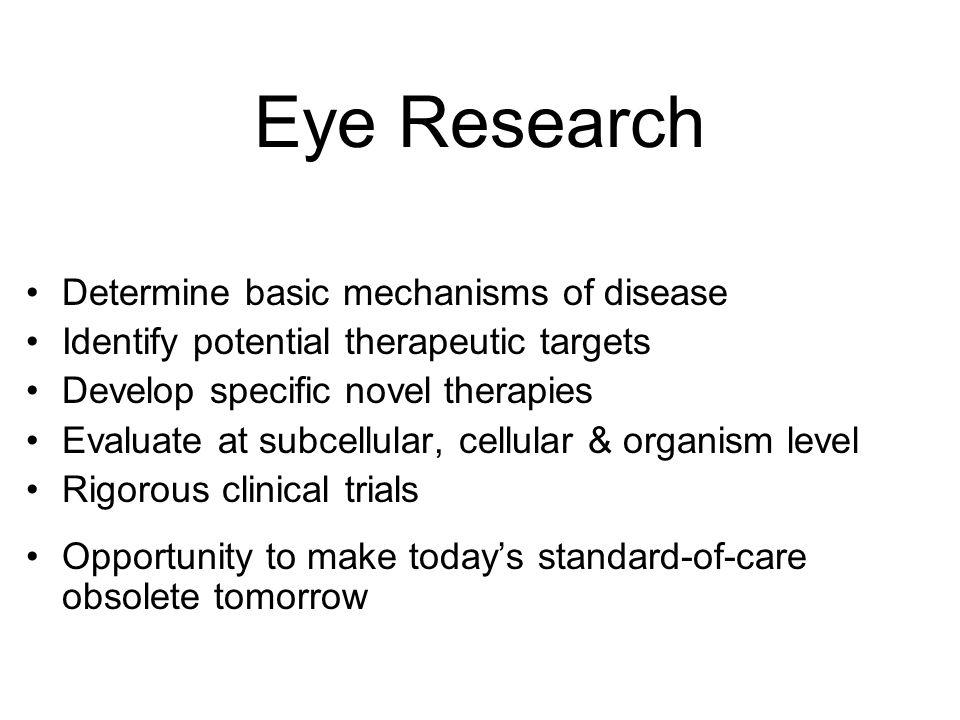 Eye Research Determine basic mechanisms of disease