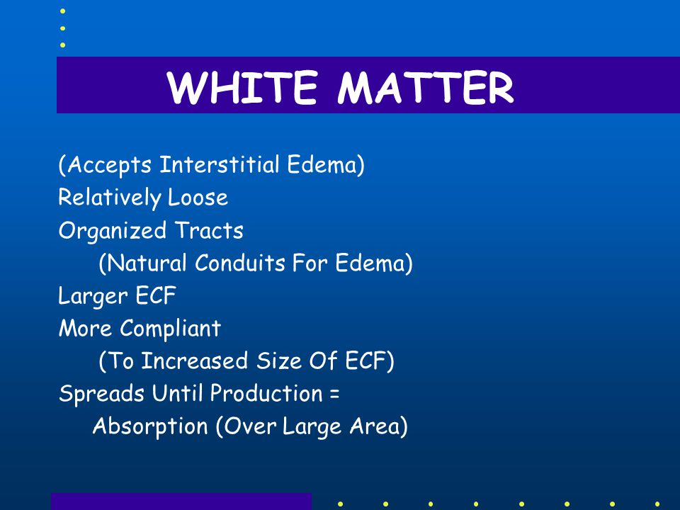 WHITE MATTER (Accepts Interstitial Edema) Relatively Loose