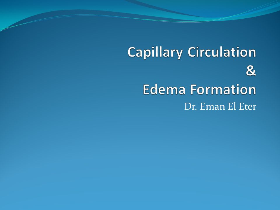 Capillary Circulation & Edema Formation