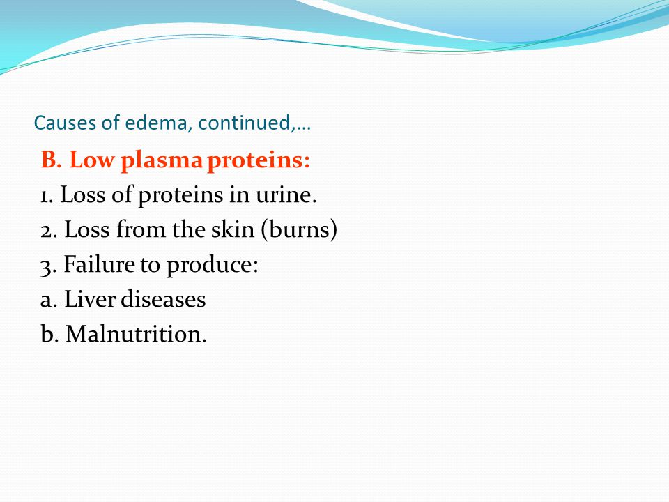 Causes of edema, continued,…