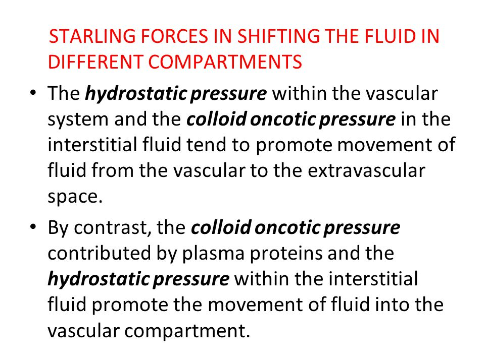 STARLING FORCES IN SHIFTING THE FLUID IN DIFFERENT COMPARTMENTS