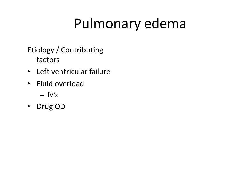 Pulmonary edema Etiology / Contributing factors