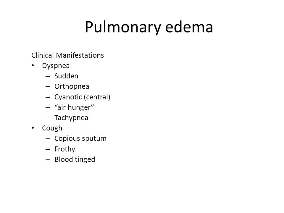 Pulmonary edema Clinical Manifestations Dyspnea Sudden Orthopnea