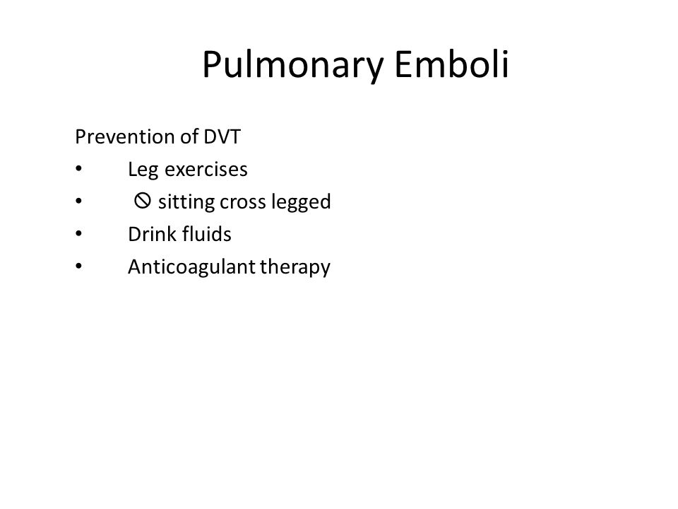 Pulmonary Emboli Prevention of DVT Leg exercises