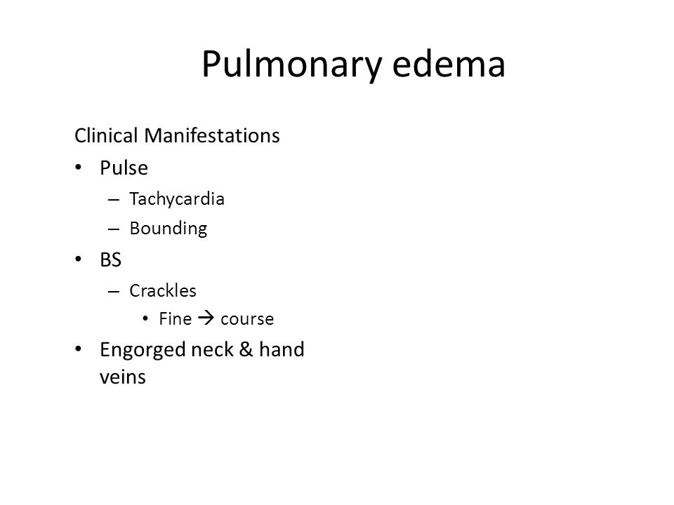 Pulmonary edema Clinical Manifestations Pulse BS