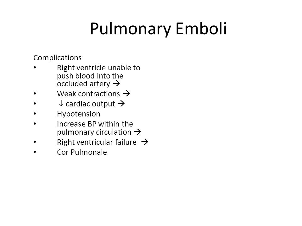 Pulmonary Emboli Complications