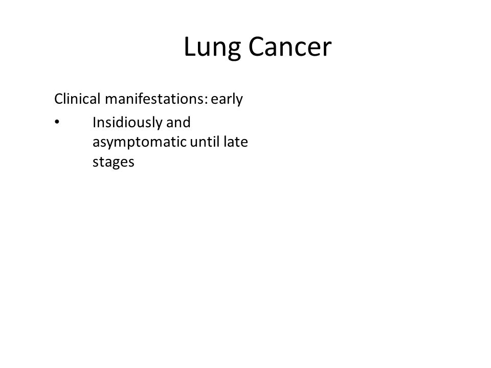 Lung Cancer Clinical manifestations: early