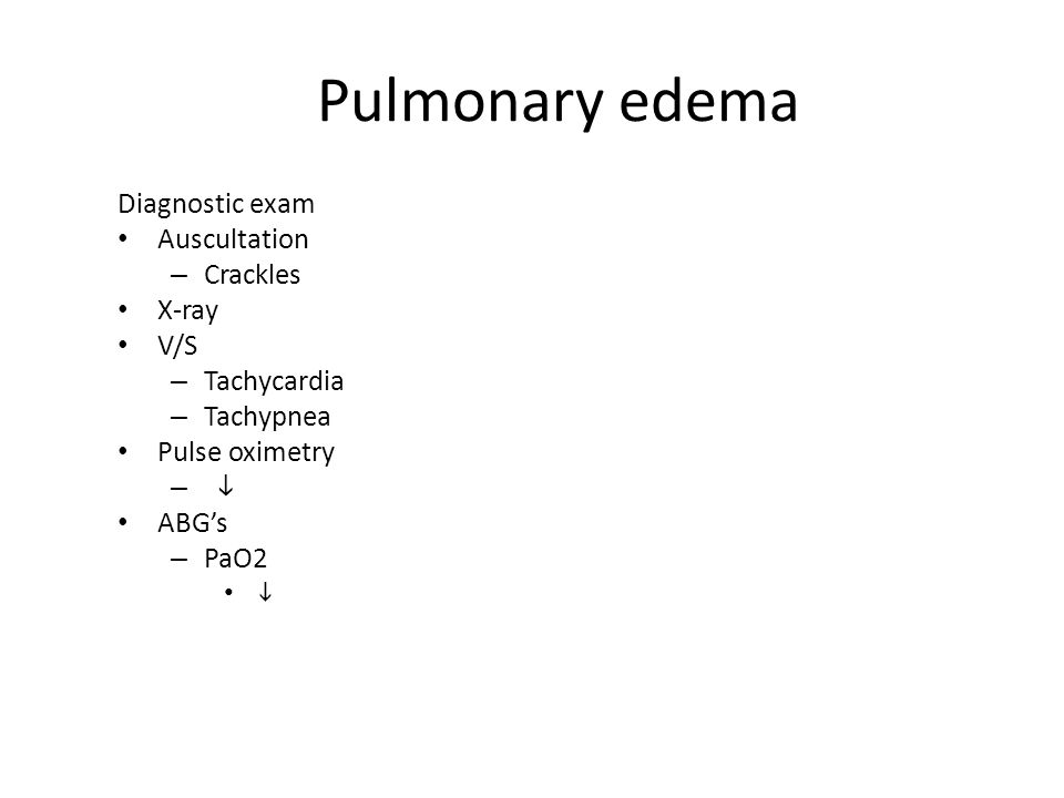 Pulmonary edema Diagnostic exam Auscultation Crackles X-ray V/S