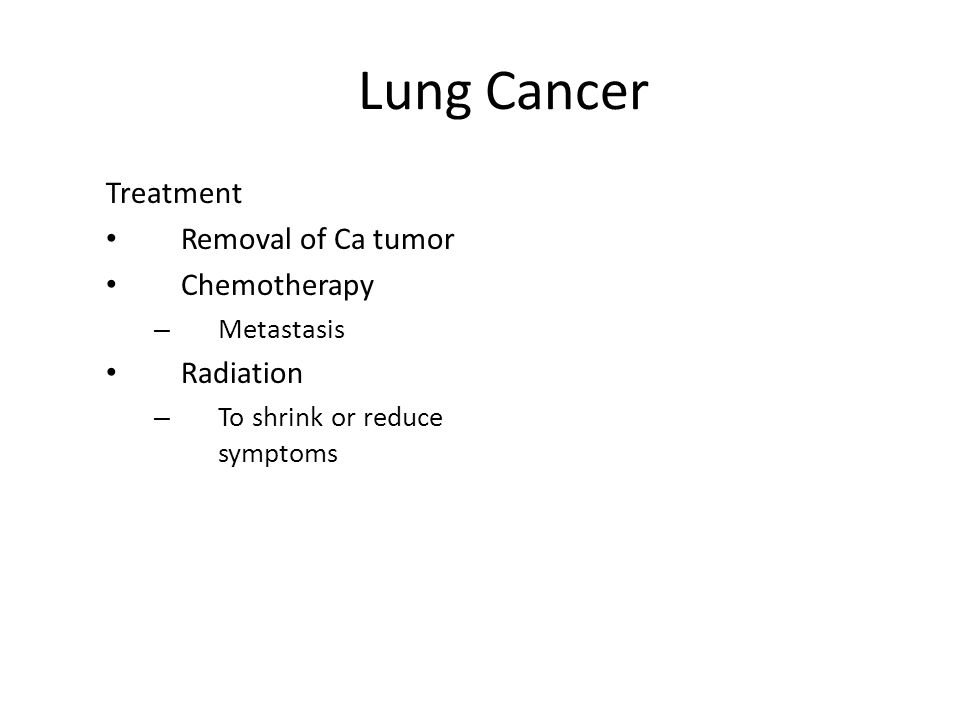 Lung Cancer Treatment Removal of Ca tumor Chemotherapy Radiation