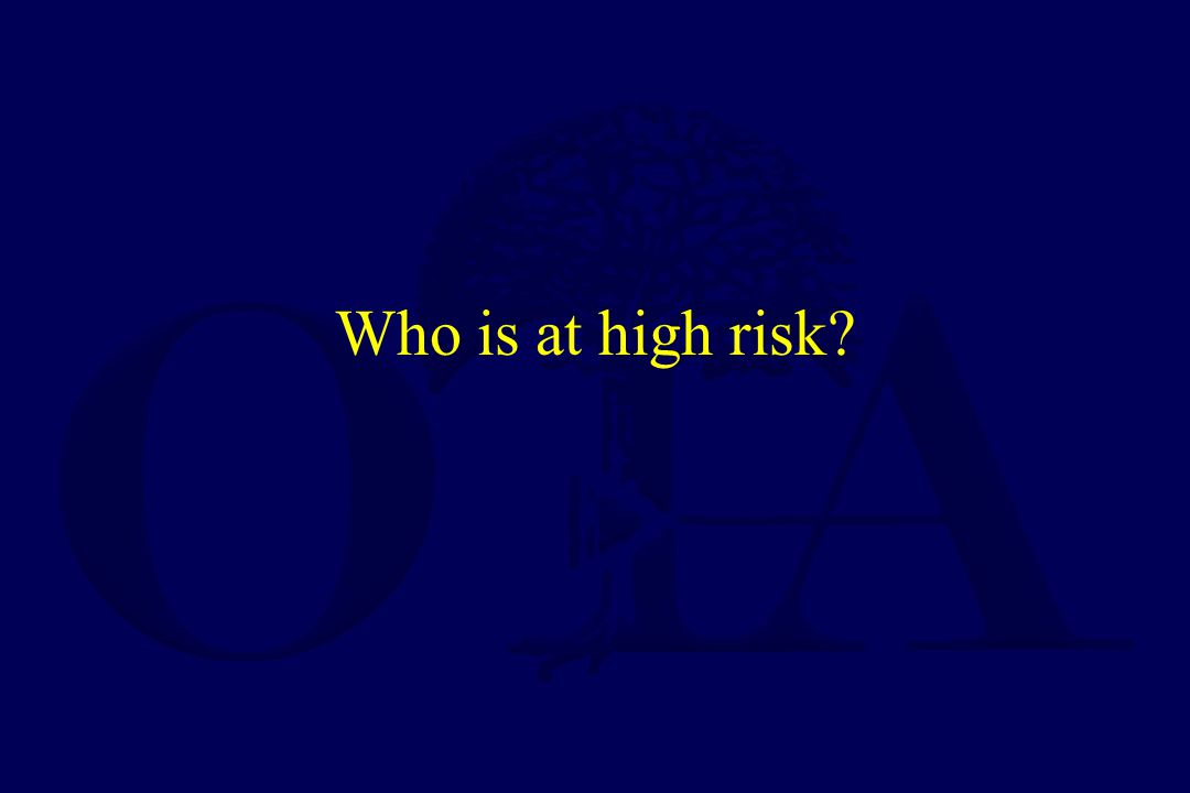 Who is at high risk