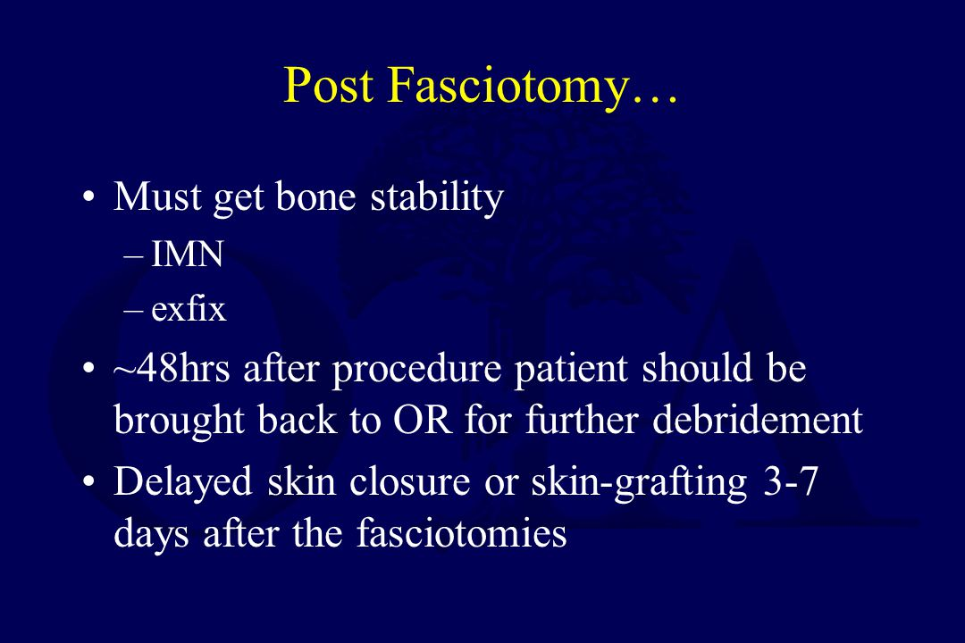 Post Fasciotomy… Must get bone stability