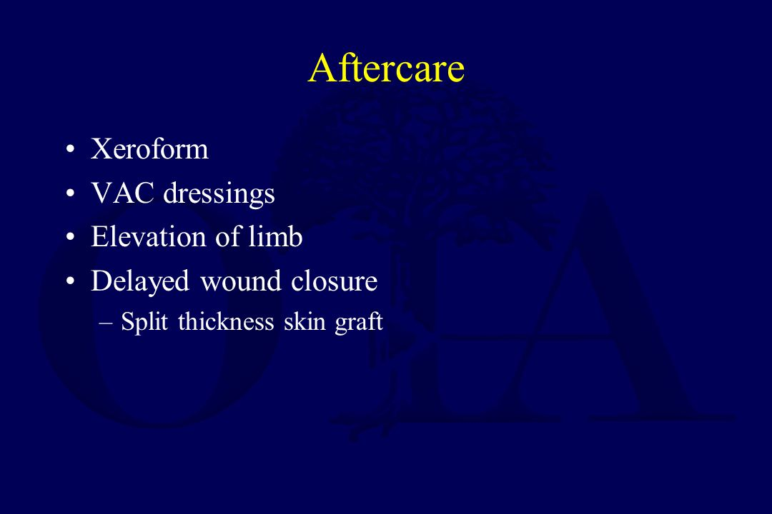 Aftercare Xeroform VAC dressings Elevation of limb