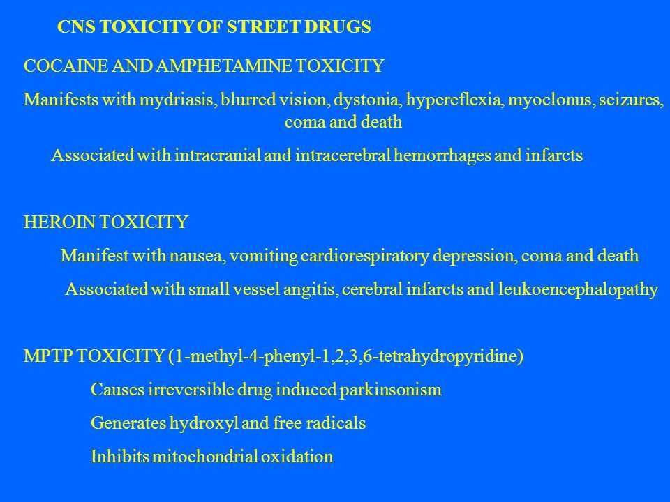 CNS TOXICITY OF STREET DRUGS