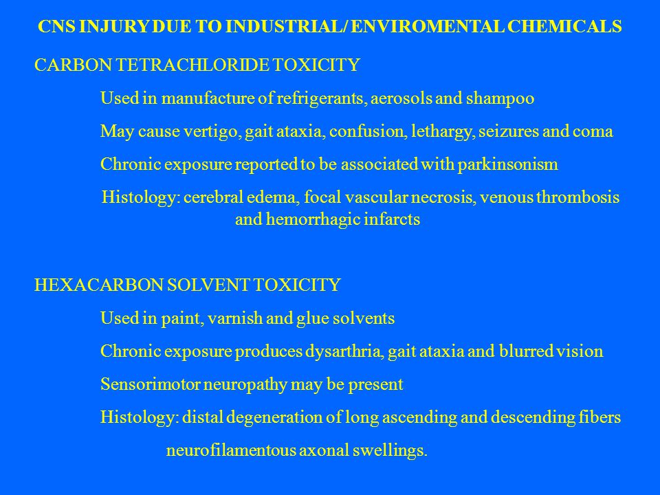 CNS INJURY DUE TO INDUSTRIAL/ ENVIROMENTAL CHEMICALS