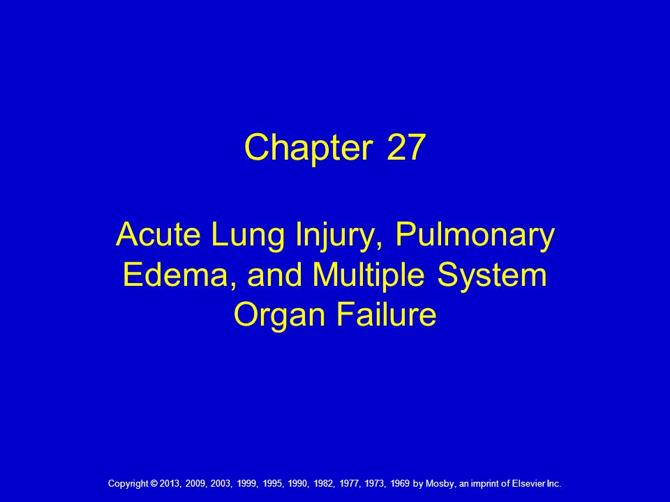 Chapter 27 Acute Lung Injury, Pulmonary Edema, and Multiple System Organ Failure