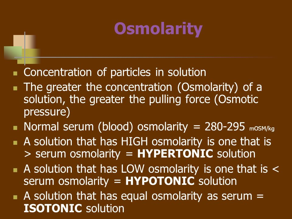 Osmolarity Concentration of particles in solution