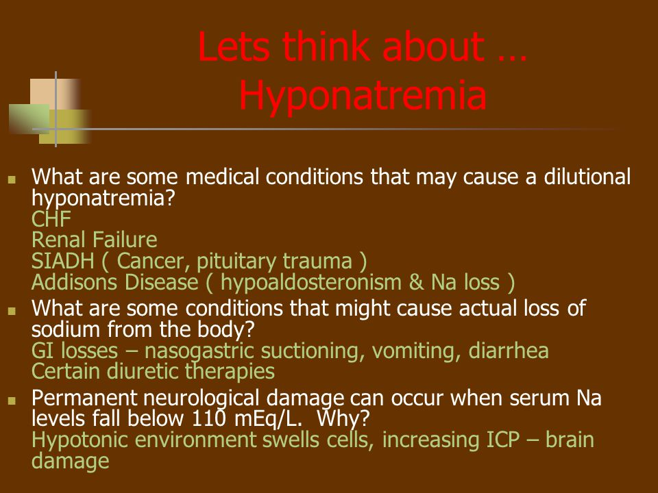 Lets think about … Hyponatremia