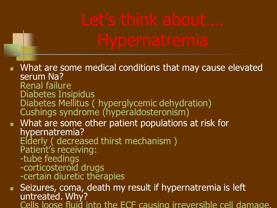 Let's think about…. Hypernatremia