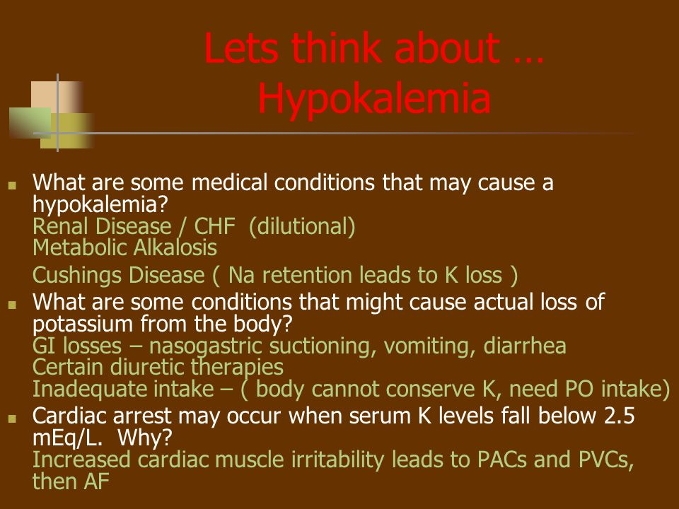 Lets think about … Hypokalemia