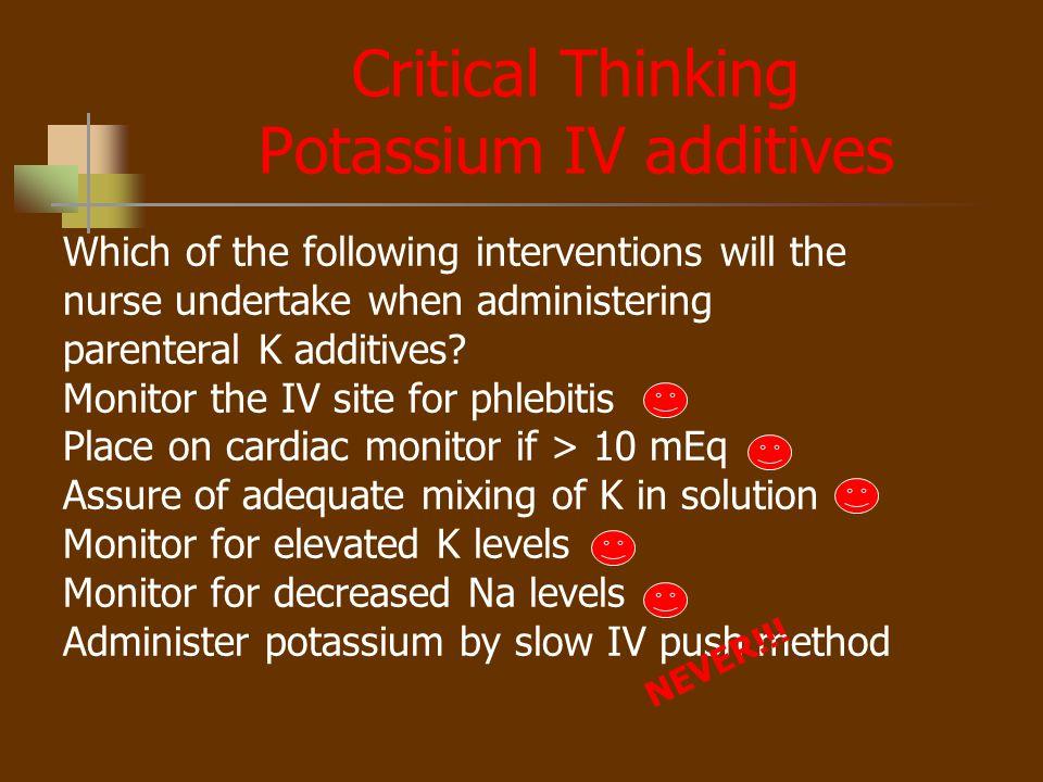 Critical Thinking Potassium IV additives