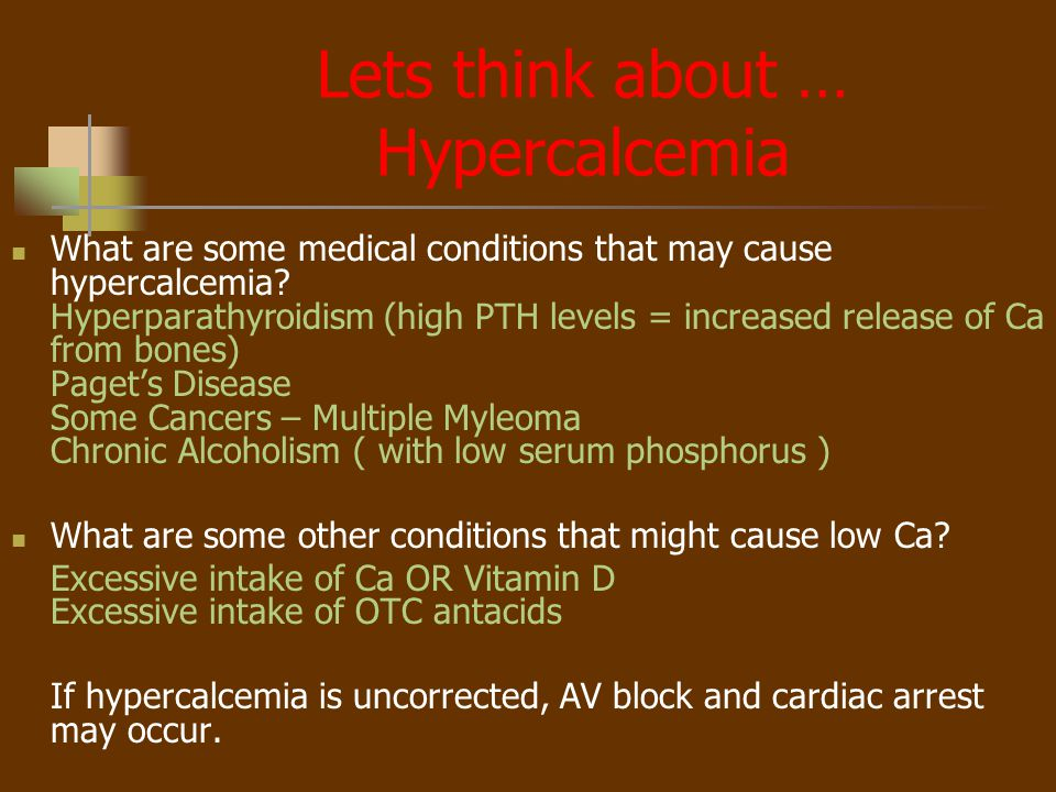Lets think about … Hypercalcemia