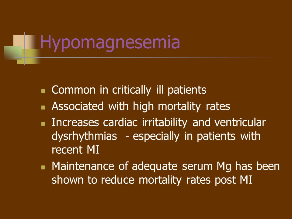Hypomagnesemia Common in critically ill patients