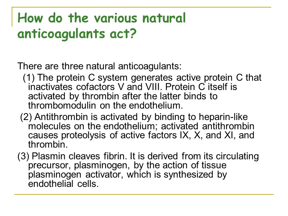 How do the various natural anticoagulants act
