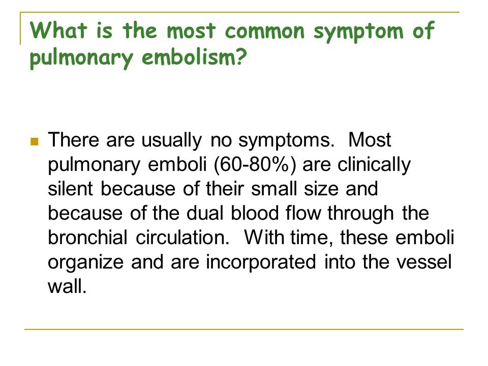 What is the most common symptom of pulmonary embolism