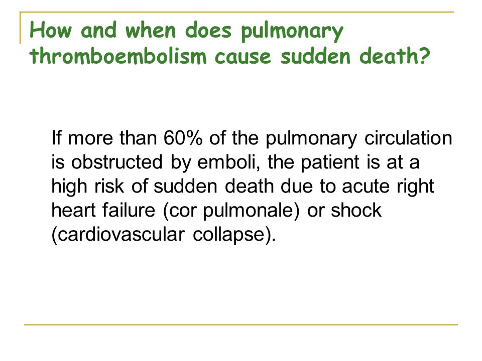 How and when does pulmonary thromboembolism cause sudden death