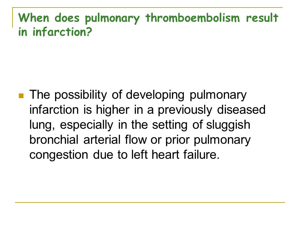 When does pulmonary thromboembolism result in infarction
