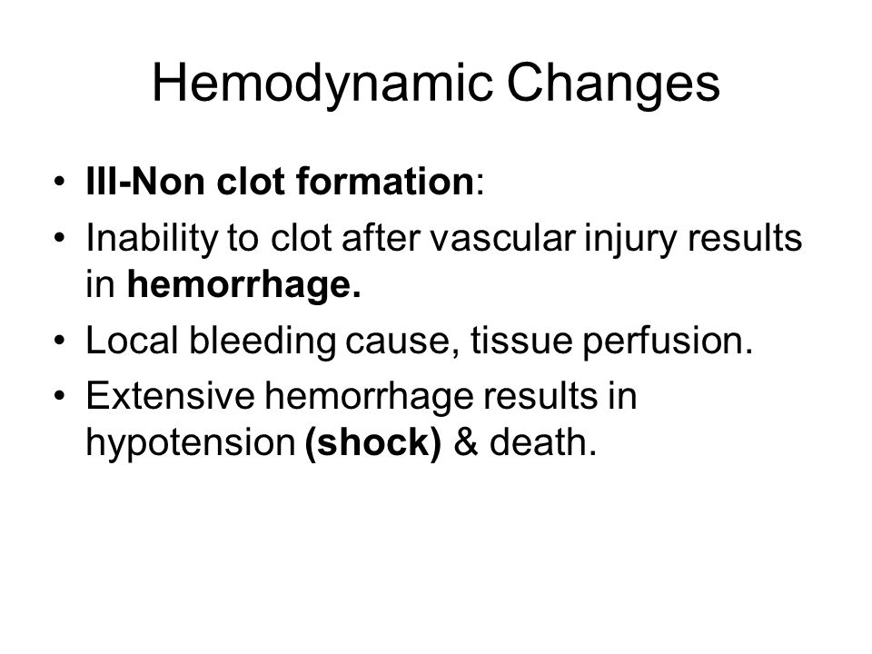 Hemodynamic Changes III-Non clot formation: