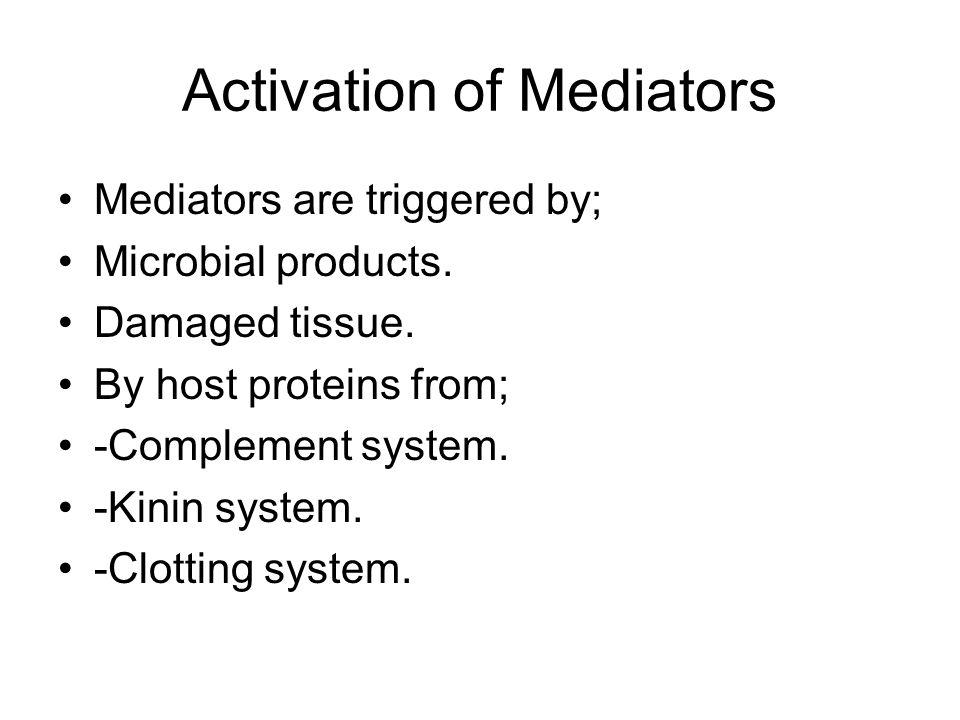 Activation of Mediators