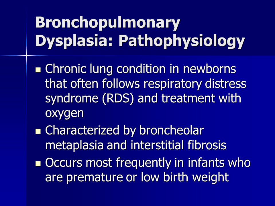 Bronchopulmonary Dysplasia: Pathophysiology