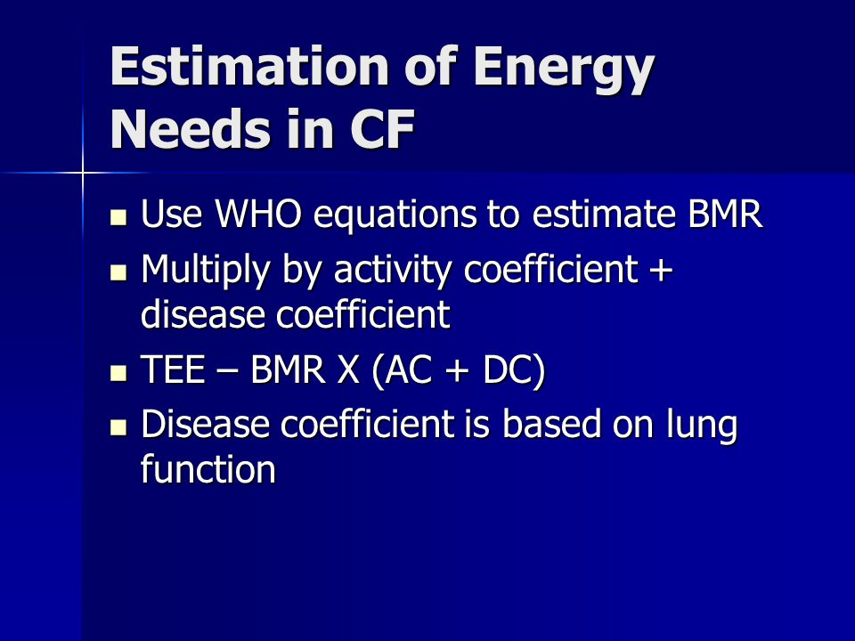 Estimation of Energy Needs in CF