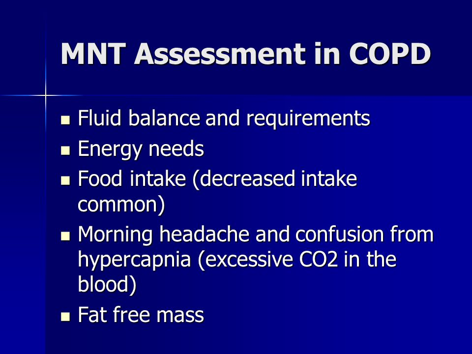 MNT Assessment in COPD Fluid balance and requirements Energy needs