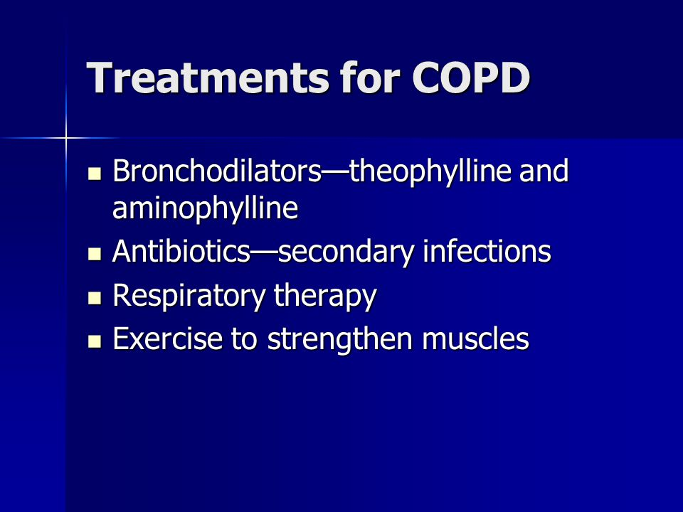 Treatments for COPD Bronchodilators—theophylline and aminophylline