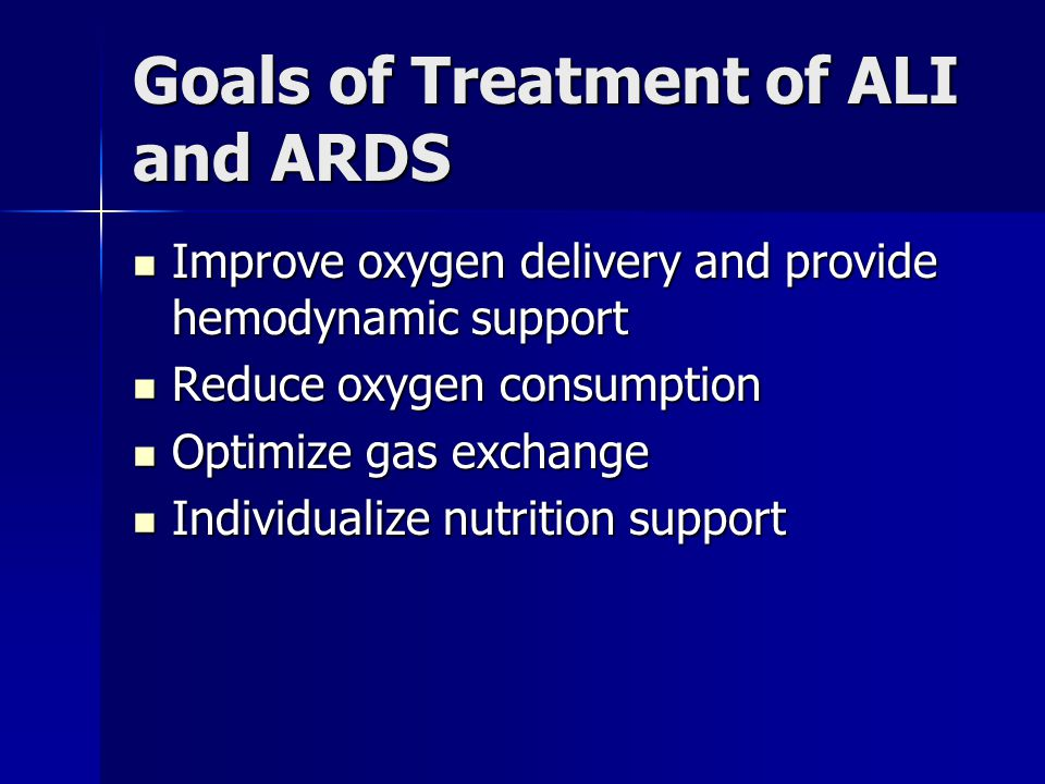 Goals of Treatment of ALI and ARDS