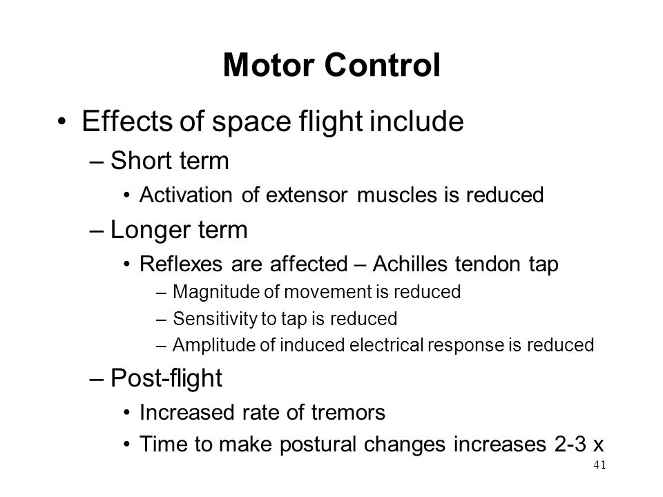 Motor Control Effects of space flight include Short term Longer term