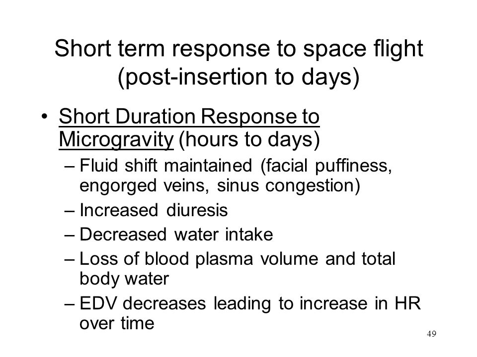 Short term response to space flight (post-insertion to days)